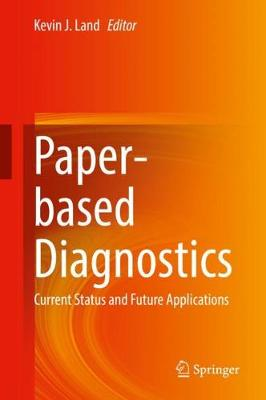 Paper-based Diagnostics - Kevin J. Land
