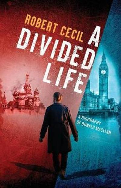 A Divided Life - Robert Cecil