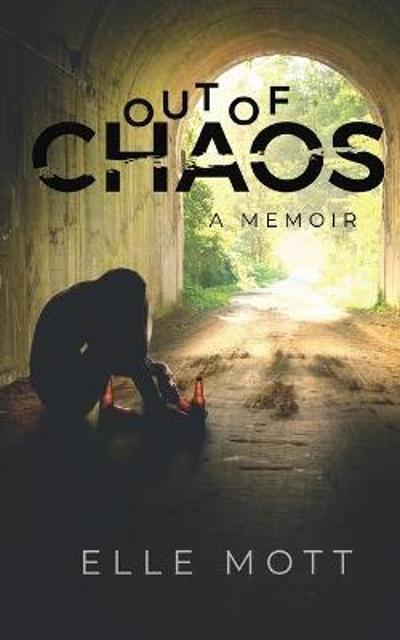Out of Chaos - Elle Mott