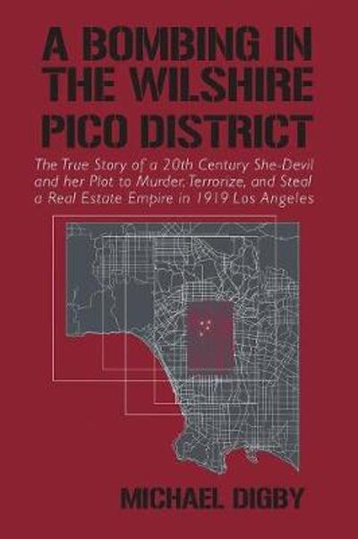A Bombing in the Wilshire-Pico District - Michael Digby