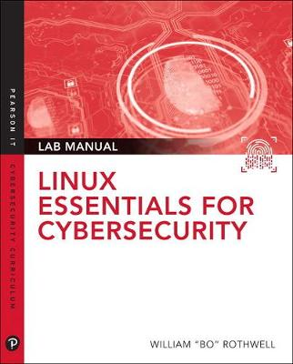 Linux Essentials for Cybersecurity Lab Manual - William Rothwell
