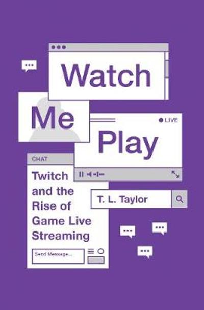 Watch Me Play - T.L. Taylor