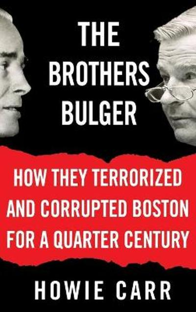 Brothers Bulger - H. Carr