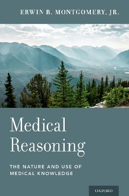Medical Reasoning - Erwin B. Montgomery