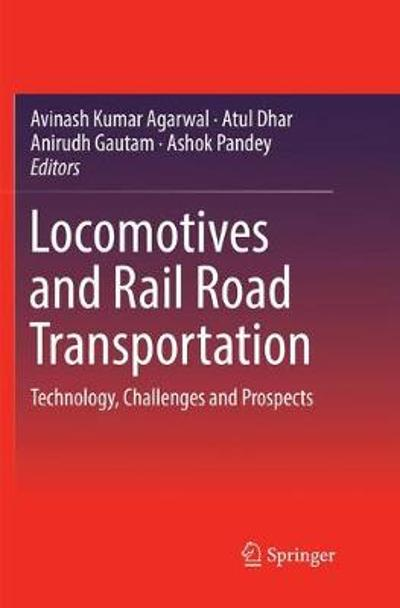 Locomotives and Rail Road Transportation - Avinash Kumar Agarwal