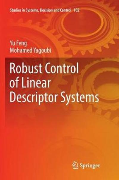 Robust Control of Linear Descriptor Systems - Yu Feng