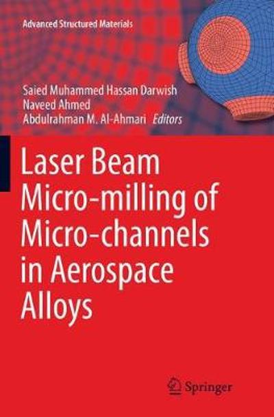 Laser Beam Micro-milling of Micro-channels in Aerospace Alloys - Saied Muhammed Hassan Darwish