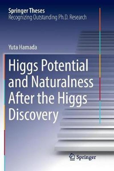 Higgs Potential and Naturalness After the Higgs Discovery - Yuta Hamada