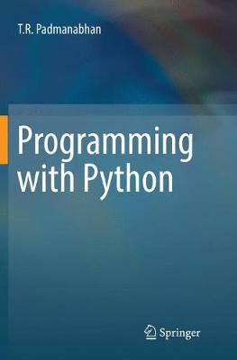 Programming with Python - T R Padmanabhan