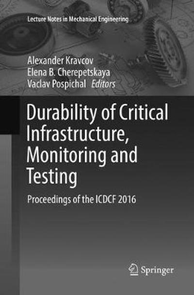 Durability of Critical Infrastructure, Monitoring and Testing - Alexander Kravcov