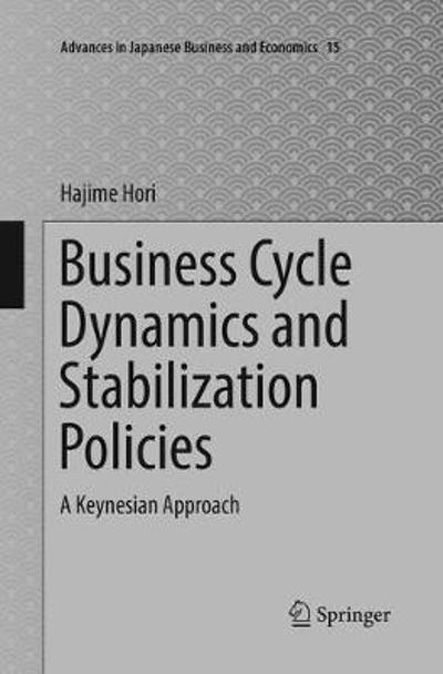 Business Cycle Dynamics and Stabilization Policies - Hajime Hori