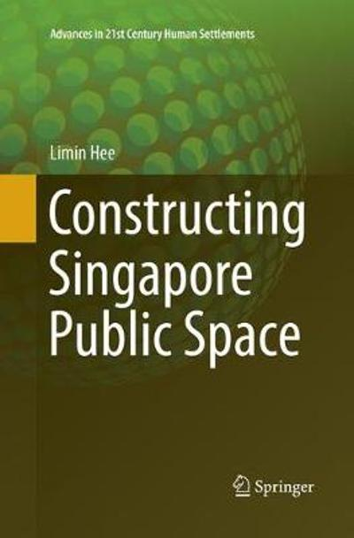 Constructing Singapore Public Space - Limin Hee