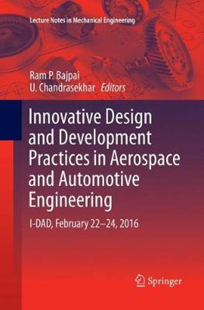 Innovative Design and Development Practices in Aerospace and Automotive Engineering - Ram P. Bajpai