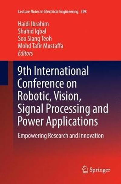 9th International Conference on Robotic, Vision, Signal Processing and Power Applications - Haidi Ibrahim