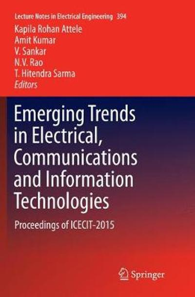 Emerging Trends in Electrical, Communications and Information Technologies - Kapila Rohan Attele
