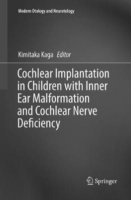 Cochlear Implantation in Children with Inner Ear Malformation and Cochlear Nerve Deficiency - Kimitaka Kaga