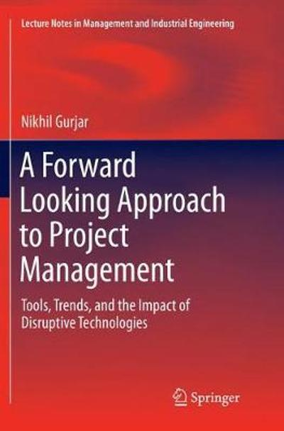 A Forward Looking Approach to Project Management - Nikhil Gurjar