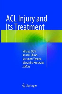 ACL Injury and  Its Treatment - Mitsuo Ochi