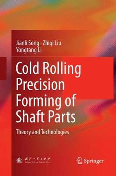 Cold Rolling Precision Forming of Shaft Parts - Jianli Song