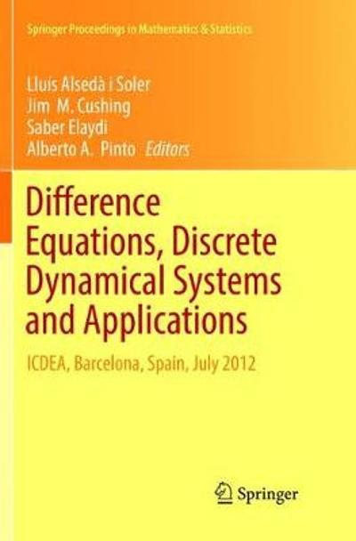 Difference Equations, Discrete Dynamical Systems and Applications - Lluis Alseda i Soler