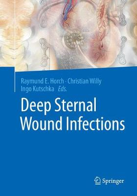 Deep Sternal Wound Infections - Raymund E. Horch