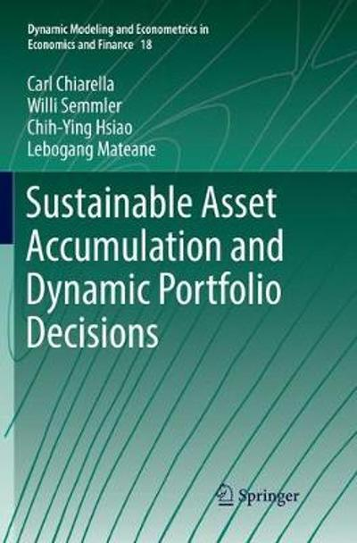 Sustainable Asset Accumulation and Dynamic Portfolio Decisions - Carl Chiarella