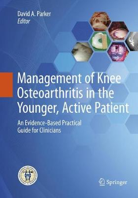 Management of Knee Osteoarthritis in the Younger, Active Patient - David Parker