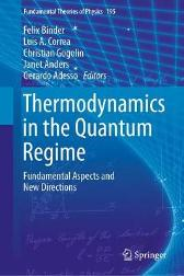 Thermodynamics in the Quantum Regime - Felix Binder Luis A. Correa Christian Gogolin Janet Anders Gerardo Adesso