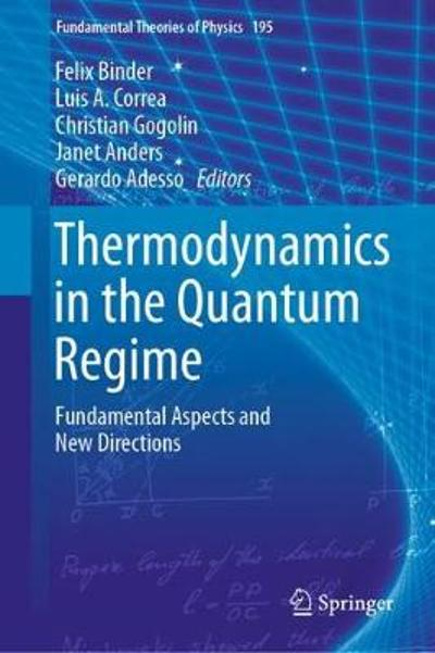 Thermodynamics in the Quantum Regime - Felix Binder