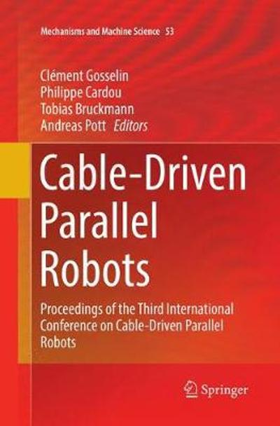 Cable-Driven Parallel Robots - Clement Gosselin