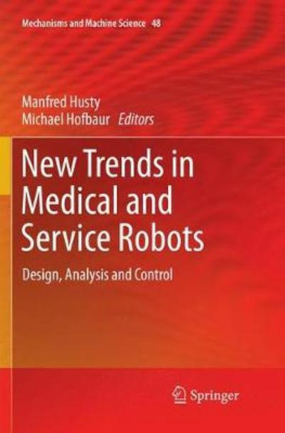 New Trends in Medical and Service Robots - Manfred Husty