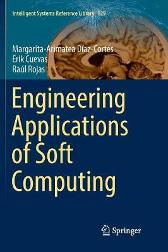 Engineering Applications of Soft Computing - Margarita-Arimatea Diaz-Cortes Erik Cuevas Raul Rojas
