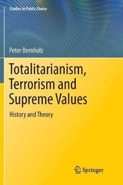Totalitarianism, Terrorism and Supreme Values - Peter Bernholz