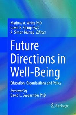 Future Directions in Well-Being - Mathew A White