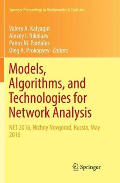 Models, Algorithms, and Technologies for Network Analysis - Valery A. Kalyagin