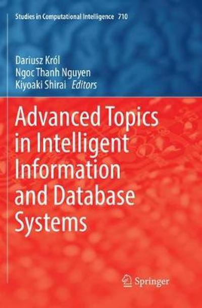 Advanced Topics in Intelligent Information and Database Systems - Dariusz Krol