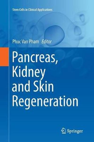 Pancreas, Kidney and Skin Regeneration - Phuc Van Pham