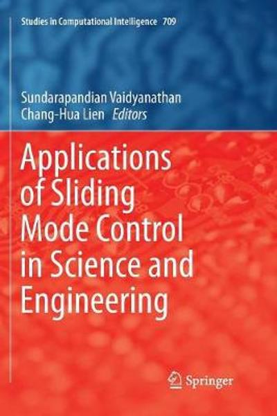 Applications of Sliding Mode Control in Science and Engineering - Sundarapandian Vaidyanathan