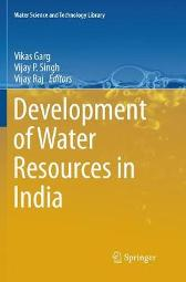 Development of Water Resources in India - Vikas Garg Vijay P. Singh Vijay Raj