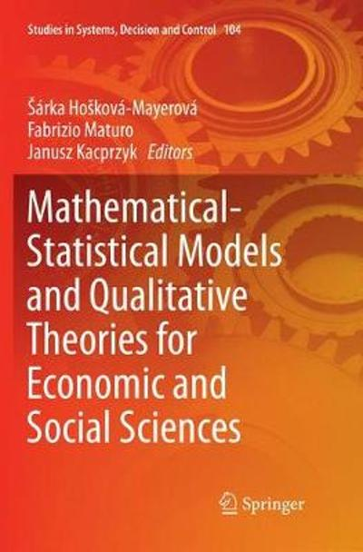 Mathematical-Statistical Models and Qualitative Theories for Economic and Social Sciences - Sarka Hoskova-Mayerova