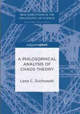 A Philosophical Analysis of Chaos Theory - Lena C. Zuchowski