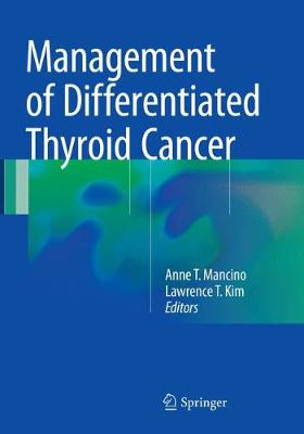 Management of Differentiated Thyroid Cancer - Anne T. Mancino
