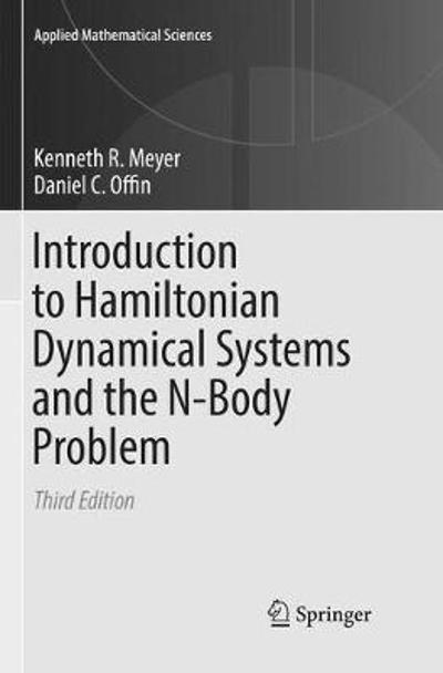 Introduction to Hamiltonian Dynamical Systems and the N-Body Problem - Kenneth R. Meyer