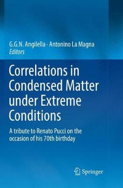 Correlations in Condensed Matter under Extreme Conditions - G. G. N. Angilella