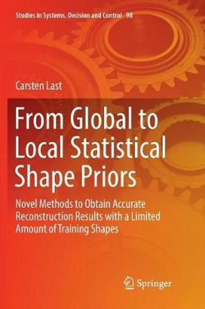 From Global to Local Statistical Shape Priors - Carsten Last
