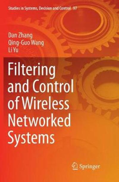 Filtering and Control of Wireless Networked Systems - Dan Zhang