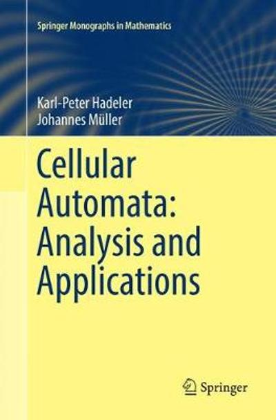 Cellular Automata: Analysis and Applications - Karl-Peter Hadeler