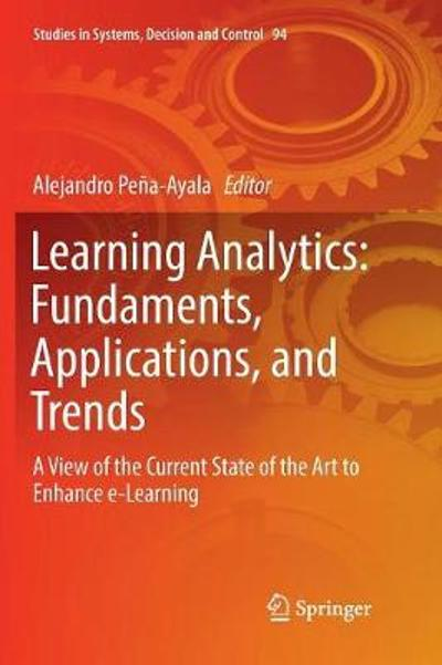 Learning Analytics: Fundaments, Applications, and Trends - Alejandro Pena-Ayala