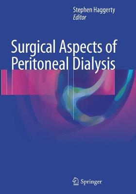 Surgical Aspects of Peritoneal Dialysis - Stephen Haggerty