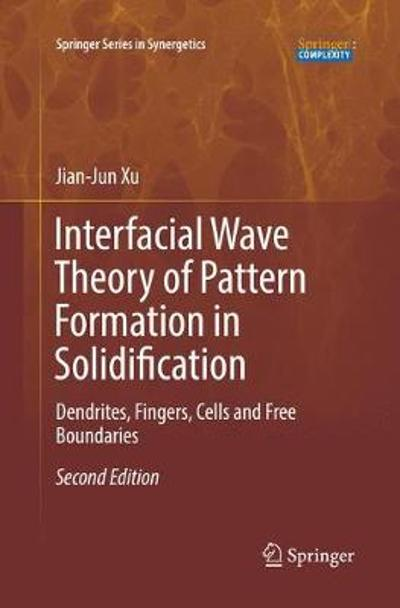 Interfacial Wave Theory of Pattern Formation in Solidification - Jian-Jun Xu